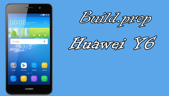 Build.prop Huawei Y6 With Chipset Qualcomm MSM8909