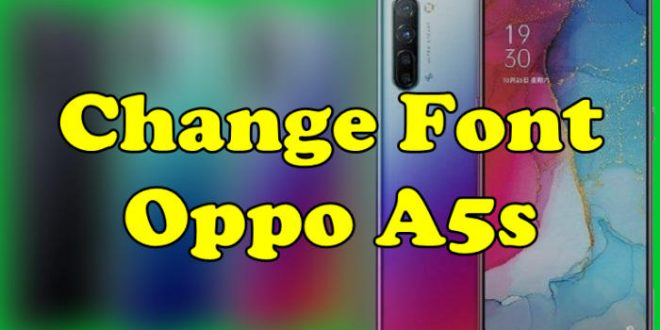 Change Font Oppo A5s