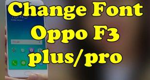 Change Font Oppo F3 Plus Pro