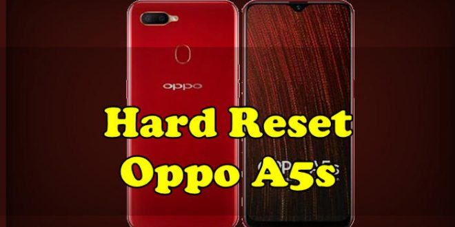 Hard Reset Oppo A5s